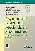 Asymptotic Laws and Methods in Stochastics: A Volume in Honour of Miklós Csoergő (Fields Institute Communications (76))