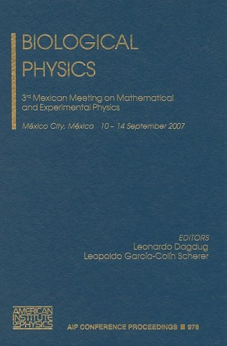 Biological Physics: 3rd Mexican Meeting on Mathematical and Experimental Physics: 3rd Mexican Meeting on Mathematical and Experimental Physics, Mexico ... 2007 (AIP Conference Proceedings, Band 978)