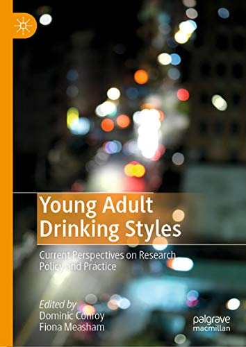 Young Adult Drinking Styles: Current Perspectives on Research, Policy and Practice (English Edition)