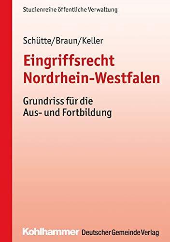 Eingriffsrecht Nordrhein-Westfalen: Grundriss für die Aus- und Fortbildung: Grundriss fr die Aus- und Fortbildung (DGV-Studienreihe Öffentliche Verwaltung)
