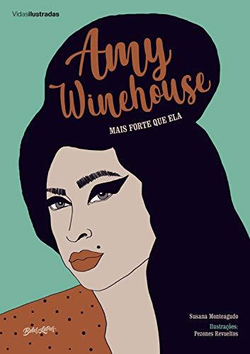 Amy Winehouse: mais forte que ela (Coleção Vidas Ilustradas)