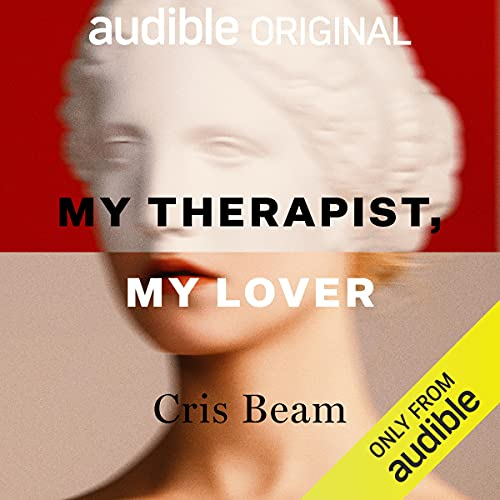 My Therapist, My Lover Audiobook By Cris Beam cover art