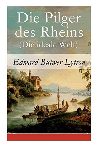 Die Pilger des Rheins (Die ideale Welt)