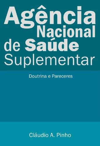 Agência Nacional de Saúde Suplementar (Doutrina e Pareceres) (Portuguese Edition)