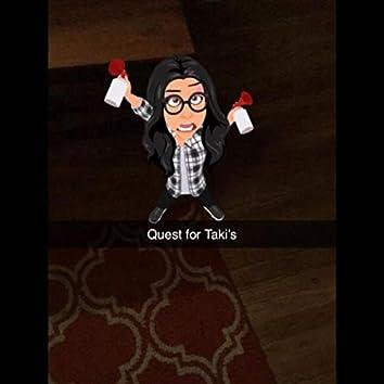 Quest For Taki's