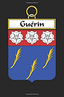 Guérin: Guérin Coat of Arms and Family Crest Notebook Journal (6 x 9 - 100 pages)