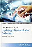 The Handbook of the Psychology of Communication Technology (Handbooks in Communication and Media)