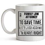 Taza para el abogado de derecho de familia - Soy un abogado de derecho de familia. Siempre tengo razón - Taza de café única