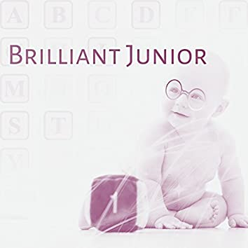 Brilliant Junior – Educational Music for Baby, Better IQ, Classical Music for Kids, Perfect Mind