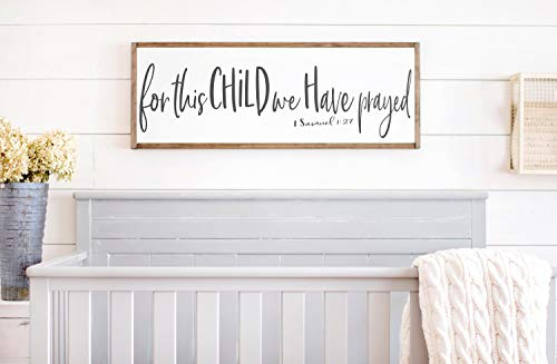 Framed Wood Sign Rustic Wooden Sign For This Child We Have Prayed Sign 1 Samuel 1 27 Sign For This Child I Have Prayed Sign 1 Samuel 1 27 Wood Nursery Scripture Decor 6 x 20 Inch Decorative Sign