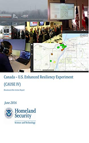 Canada – U.S. Enhanced Resiliency Experiment (CAUSE IV) Binational After Action Report: 2016-06-01 00:00:00 (English Edition)