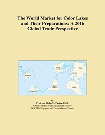 The World Market for Color Lakes and Their Preparations: A 2016 Global Trade Perspective