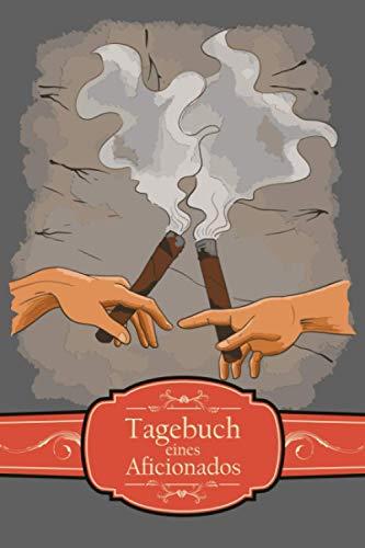 Tagebuch eines Aficionados: Zigarren Tasting Logbuch für Zigarrenliebhaber I Motiv: Hände mit rauchenden Zigarren