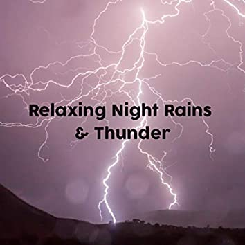 Relaxing Night Rains & Thunder