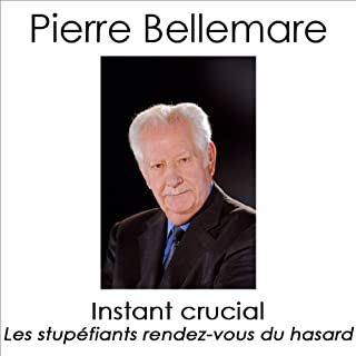 Instant crucial     Les stupéfiants rendez-vous du hasard 1              De :                                                                                                                                 Pierre Bellemare,                                                                                        Jean-François Nahmias,                                                                                        Marie-Thérèse Cuny,                   and others                          Lu par :                                                                                                                                 Pierre Bellemare                      Durée : 1 h et 51 min     3 notations     Global 5,0