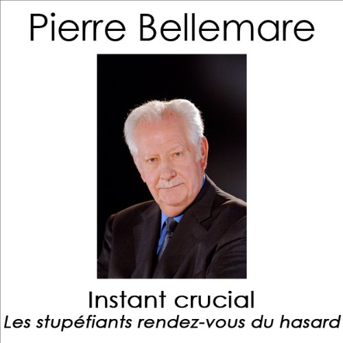 Instant crucial     Les stupéfiants rendez-vous du hasard 4              De :                                                                                                                                 Pierre Bellemare,                                                                                        Jean-François Nahmias,                                                                                        Marie-Thérèse Cuny,                   and others                          Lu par :                                                                                                                                 Pierre Bellemare                      Durée : 1 h et 47 min     Pas de notations     Global 0,0