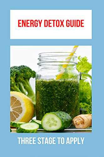 Energy Detox Guide: Three Stage To Apply: Energy Detox Drink (English Edition)