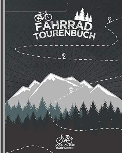 FAHRRAD TOURENBUCH ● Logbuch für Radfahrer: Platz für 50 Touren ● 150 Seiten