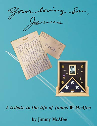 Your Loving Son, James: A Tribute to the Life of James W McAfee (1)