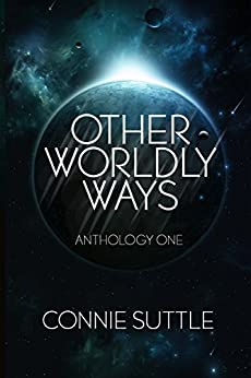 Other Worldly Ways (Anthology 1) by [Connie Suttle]