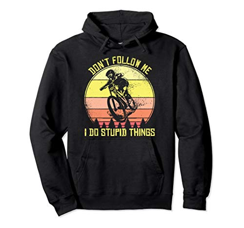 Mountainbike Don't Follow Me I Do Stupid Things MTB Downhill Pullover Hoodie