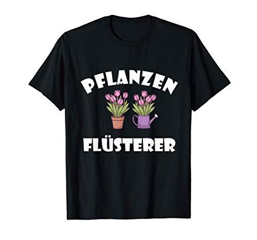 Pflanzenflüsterer Garten Plfanzen Gärtner Hobbygärter T-Shirt