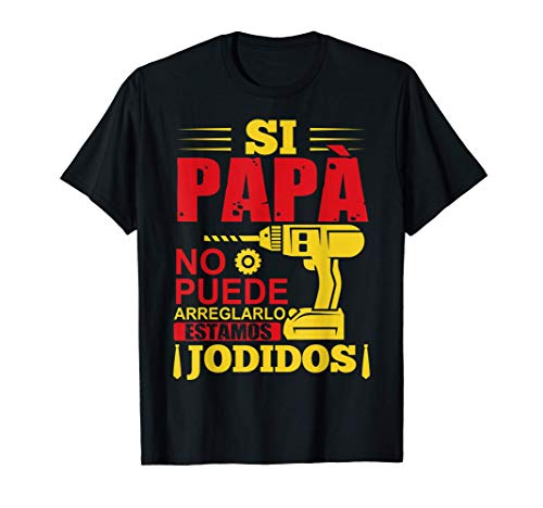 Hombre Papà Manitas Artesano Regalo Para El Día Del Padre Camiseta