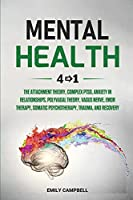 Mental Health: 4 in 1: The Attachment Theory, Complex PTSD, Anxiety in Relationships, Polyvagal Theory, Vagus Nerve, EMDR Therapy, Somatic Psychotherapy, Trauma, and Recovery