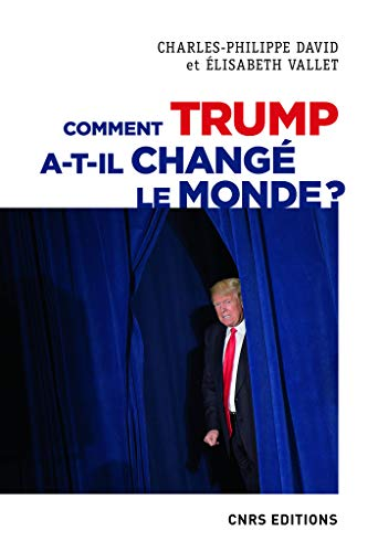 Comment Trump a-t-il changé le monde ? Le recul des relations internationales (French Edition)