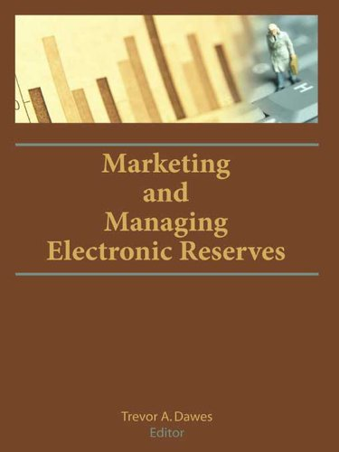 Marketing and Managing Electronic Reserves (English Edition)