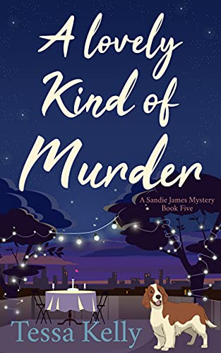 A LOVELY KIND OF MURDER: An Animal Lovers Cozy Mystery (A Sandie James Cozy Mystery Book 5) by [Tessa Kelly]