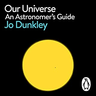 Our Universe     An Astronomer's Guide (A Pelican Book)              Written by:                                                                                                                                 Jo Dunkley                               Narrated by:                                                                                                                                 Jo Dunkley                      Length: 7 hrs and 25 mins     Not rated yet     Overall 0.0