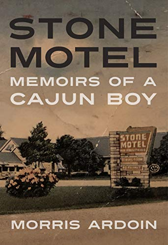 Stone Motel: Memoirs of a Cajun Boy (Willie Morris Books in Memoir and Biography) (English Edition)
