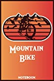 Mountain bike notebook :Mountain Bike Downhill Bikers,Daybook Logbook Gift,Journal For Daily Notes,Cycling And Outdoor Lover .112 pages 6×9 inches)