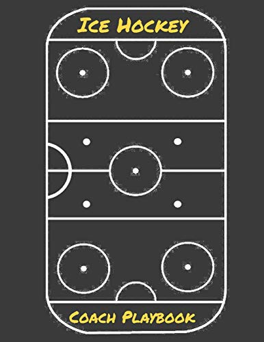 Ice Hockey Coach Playbook: 105 Blank Templates To Write In - Game Day Winning Plays Journal - Practice Drills Playbook Notebook - League Travel Team Coaches Gift