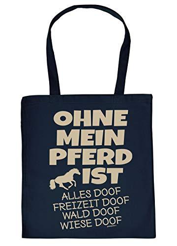 Pferde Tasche - Spruch/Motiv Pferd Stofftasche : Ohne Mein Pferd ist Alles doof - Stalltasche Fahrsport - Farbe : Navyblau