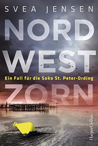 Nordwestzorn (Ein Fall für die Soko St. Peter-Ording 2) (German Edition)
