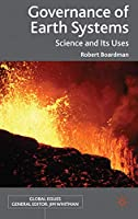 Governance of Earth Systems: Science and Its Uses (Global Issues)