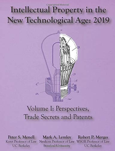 Compare Textbook Prices for Intellectual Property in the New Technological Age 2019: Vol I Perspectives, Trade Secrets and Patents  ISBN 9781945555121 by Menell, Peter S,Lemley, Mark A,Merges, Robert P