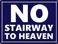 天国への階段はありません 金属板ブリキ看板警告サイン注意サイン表示パネル情報サイン金属安全サイン