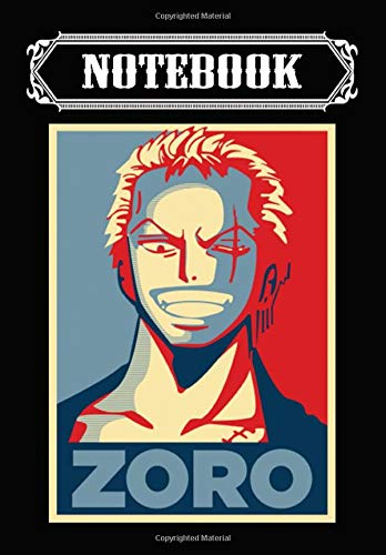Notebook: Roronoa Zoro (Obama Hope Poster) Zoro -, Journal 6 x 9, 100 Page Blank Lined Paperback Journal/Notebook
