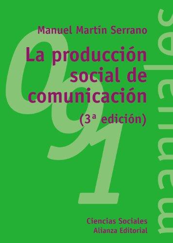 La producción social de comunicación (El Libro Universitario - Manuales)
