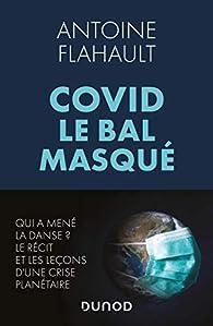 Covid, le bal masqué par Antoine Flahault