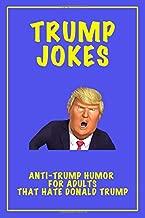 Trump Jokes: Anti-Trump Humor for Adults That Hate Donald Trump