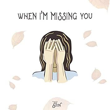 When I'm Missing You