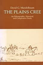 The Plains Cree: An Ethnographic, Historical, & Comparative Study (Canadian Plains Studies) by David G. Mandelbaum (1978) Paperback