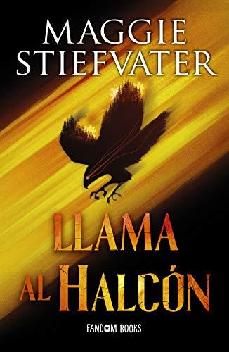 Llama al halcón: Trilogía de los soñadores. Libro 1