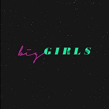 Big Girls [Explicit]