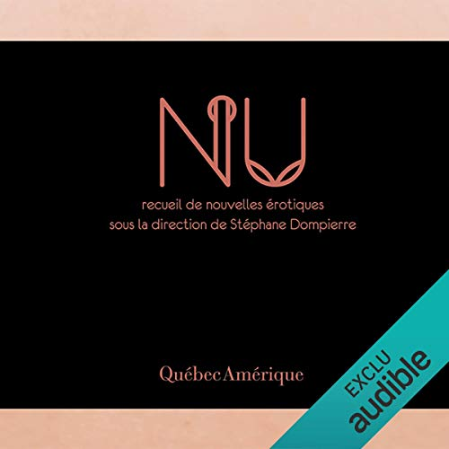 Nu (French Edition)                   By:                                                                                                                                 Stéphane Dompierre,                                                                                        Collectif d'auteurs                               Narrated by:                                                                                                                                 Agathe Lanctot,                                                                                        Michael Kelly                      Length: 7 hrs and 41 mins     Not rated yet     Overall 0.0