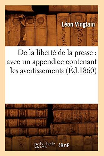 De la liberté de la presse : avec un appendice contenant les avertissements (Éd.1860)